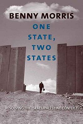 One State, Two States: Resolving the Israel/Palestine Conflict 9780300122817