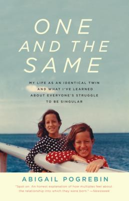 One and the Same: My Life as an Identical Twin and What I've Learned about Everyone's Struggle to Be Singular 9780307279620