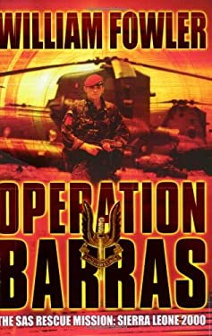 Operation Barras: The SAS Rescue Mission Sierra Leone 2000 9780304366996
