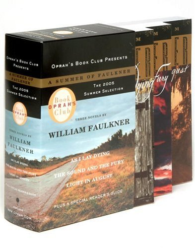 Oprah's Book Club 2005 Summer Selection a Summer of Faulkner: As I Lay Dying/The Sound and the Fury/Light in August 9780307275325