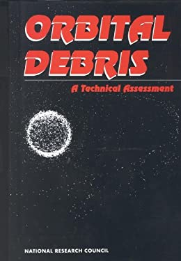 Orbital Debris: A Technical Assessment 9780309051255
