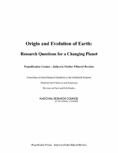 Origin and Evolution of Earth: Research Questions for a Changing Planet 9780309117173