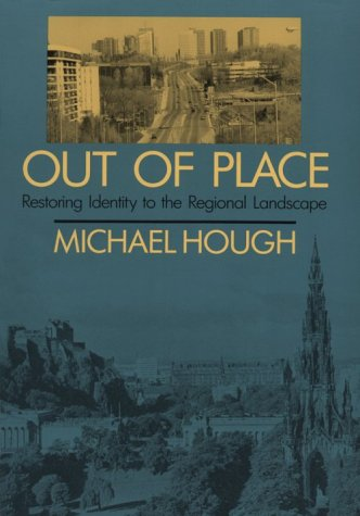 Out of Place: Restoring Identity to the Regional Landscape 9780300052237