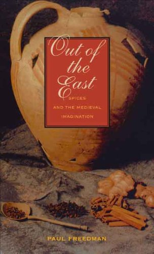 Out of the East: Spices and the Medieval Imagination 9780300111996