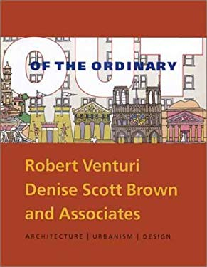 Out of the Ordinary: Robert Venturi, Denise Scott Brown and Associates-Architecture, Urbanism, Design 9780300089950