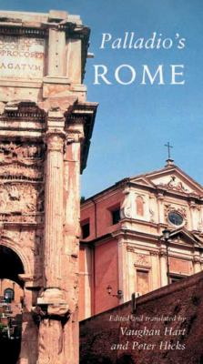 Palladio's Rome: A Translation of Andrea Palladio's Two Guidebooks to Rome 9780300151473
