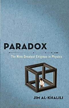 Paradox: The Nine Greatest Enigmas in Physics 9780307986795