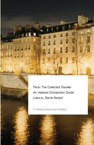 Paris: The Collected Traveler: An Inspired Companion Guide 9780307474896