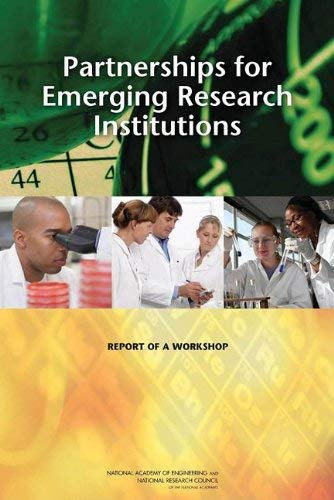 Partnerships for Emerging Research Institutions: Report of a Workshop 9780309130837