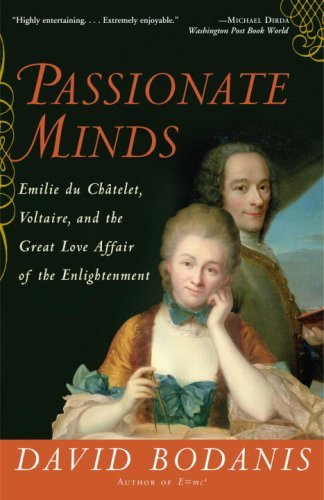 Passionate Minds: Emilie Du Chatelet, Voltaire, and the Great Love Affair of the Enlightenment 9780307237217