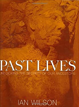 Past Lives: Unlocking the Secrets of Our Ancestors 9780304354740