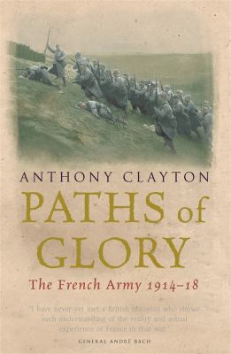Paths of Glory: The French Army 1914-18 9780304366521