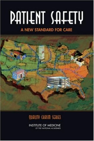 Patient Safety: Achieving a New Standard for Care 9780309090773