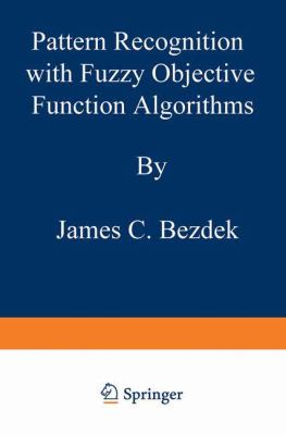 Pattern Recognition with Fuzzy Objective Function Algorithms 9780306406713