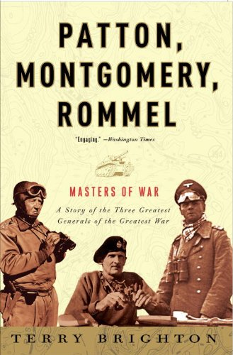 Patton, Montgomery, Rommel: Masters of War 9780307461551