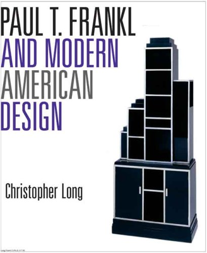 Paul T. Frankl and Modern American Design 9780300121025