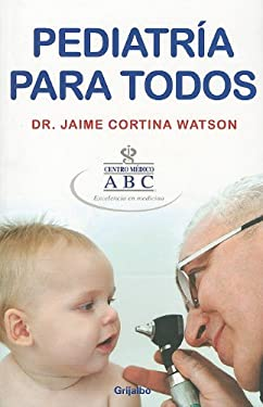 Pediatria Para Todos = Pediatrics for All 9780307882592