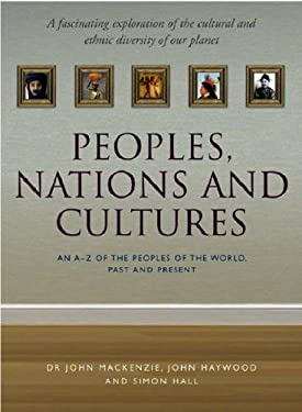 Peoples, Nations and Cultures: An A-Z of the Peoples of the World, Past and Present 9780304365500