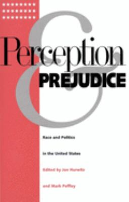 Perception and Prejudice: Race and Politics in the United States 9780300071436