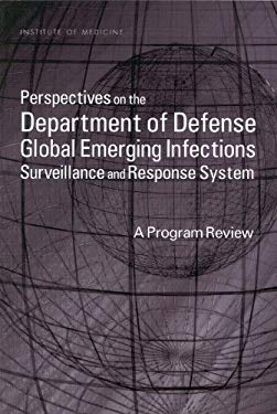 Perspectives on the Department of Defense Global Emerging Infections: Surveillance and Response System, a Program Review 9780309076357
