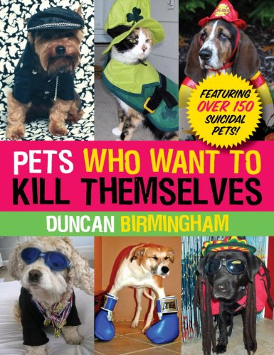 Pets Who Want to Kill Themselves 9780307589880