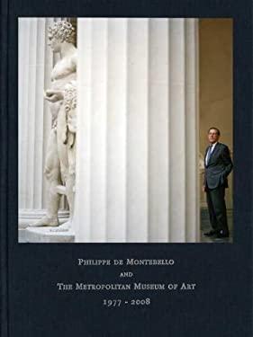 Philippe de Montebello and the Metropolitan Museum of Art, 1977-2008 9780300154245