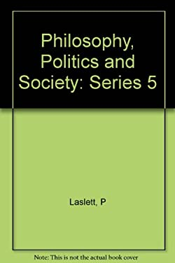 Philosophy, Politics, and Society: Fifth Series 9780300023374