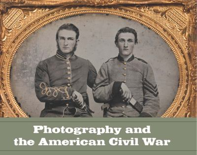 Photography and the American Civil War 9780300191806