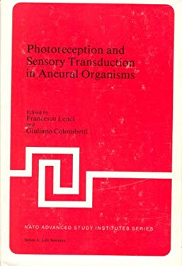 Photoreception and Sensory Transduction in Aneural Organisms 9780306404375
