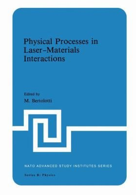 Physical Processes in Laser-Materials Interactions 9780306411076