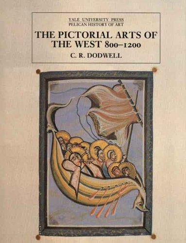The Pictorial Arts of the West, 800-1200 9780300053487