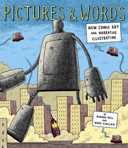 Pictures and Words: New Comic Art and Narrative Illustration 9780300111460