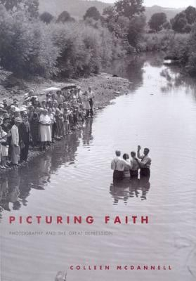 Picturing Faith: Photography and the Great Depression 9780300104301