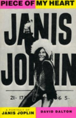 Piece of My Heart : A Portrait of Janis Joplin