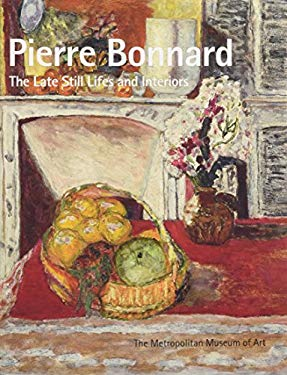 Pierre Bonnard: The Late Still Lifes and Interiors 9780300148893