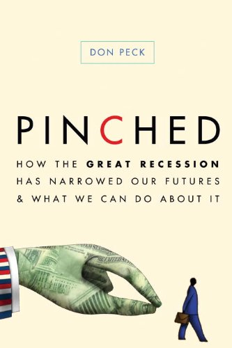 Pinched: How the Great Recession Has Narrowed Our Futures & What We Can Do about It 9780307886521