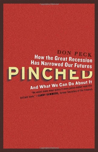 Pinched: How the Great Recession Has Narrowed Our Futures and What We Can Do about It 9780307886538