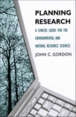Planning Research: A Concise Guide for the Environmental and Natural Resource Sciences 9780300120066