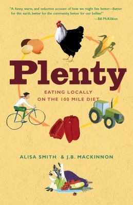 Plenty: Eating Locally on the 100-Mile Diet 9780307347336