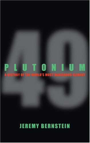 Plutonium: A History of the World's Most Dangerous Element 9780309102964