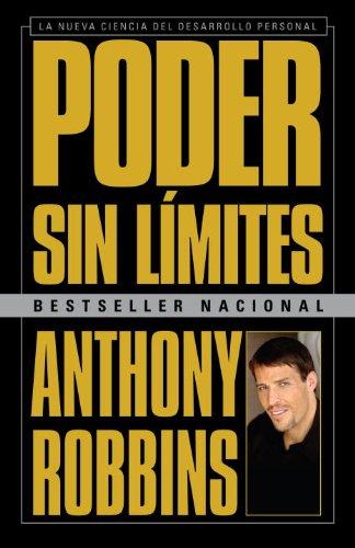 Poder Sin Limites: La Nueva Ciencia del Desarrollo Personal = Unlimited Power 9780307475633