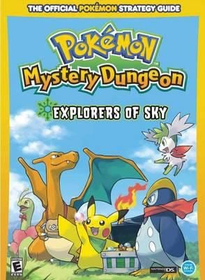 Pokemon Mystery Dungeon: Explorers of Sky: Prima Official Game Guide 9780307465726
