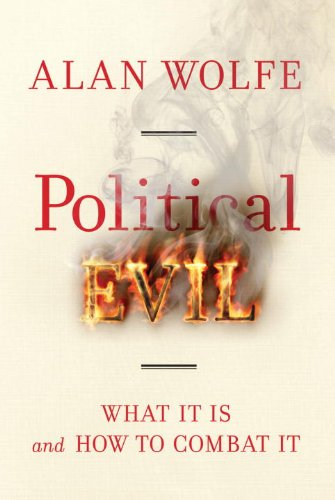 Political Evil: What It Is and How to Combat It 9780307271853