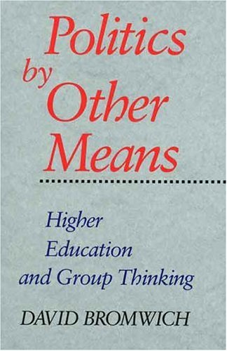 Politics by Other Means: Higher Education and Group Thinking 9780300059205