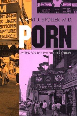 Porn: Myths for the Twentieth Century