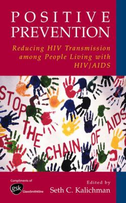 Positive Prevention: Reducing HIV Transmission Among People Living with HIV/AIDS 9780306486999