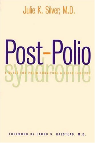 Post-Polio Syndrome: A Guide for Polio Survivors and Their Families 9780300088083