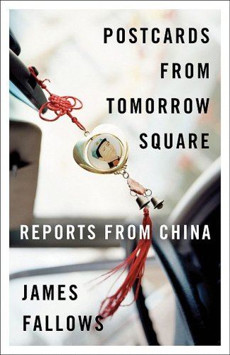 Postcards from Tomorrow Square: Reports from China 9780307456243