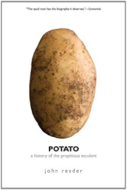 Potato: A History of the Propitious Esculent 9780300171457