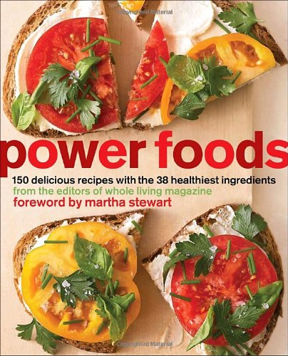 Power Foods: 150 Delicious Recipes with the 38 Healthiest Ingredients 9780307465320